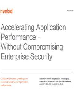 accelerating-application-performance-without-compromising-enterprise-security-steelhead-white-paper