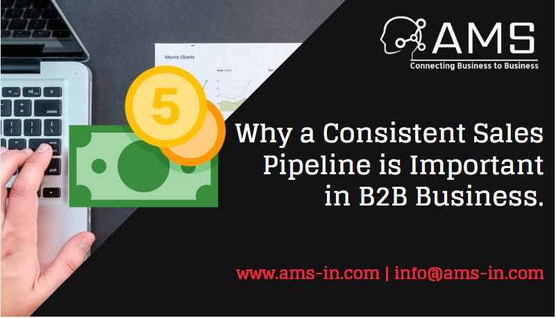 Consistent Sales pipeline and its effect in B2B business.